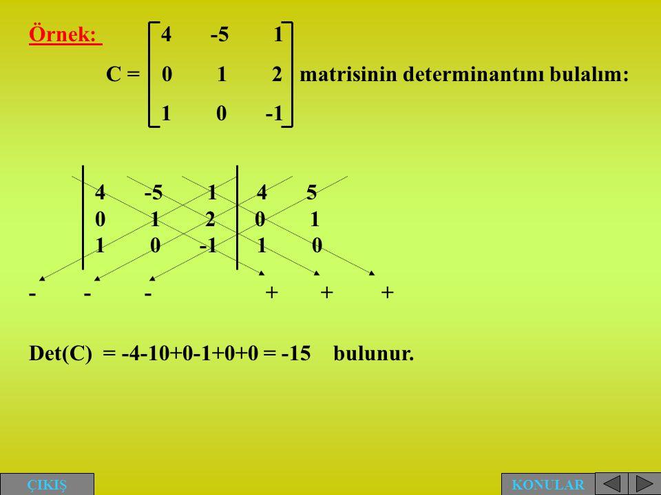 C = 0 1 2 matrisinin determinantını bulalım: 1 0 -1