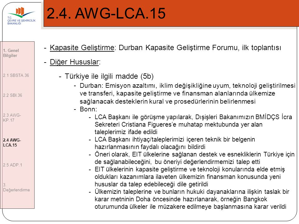 2.4. AWG-LCA.15 1. Genel Bilgiler. 2.1 SBSTA.36. 2.2 SBI.36. 2.3 AWG-KP.17. 2.4 AWG-LCA.15. 2.5 ADP.1.