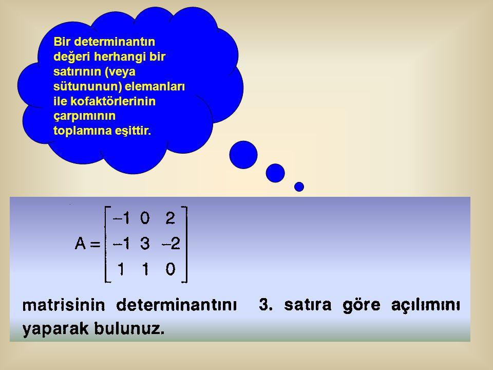 Bir determinantın değeri herhangi bir satırının (veya