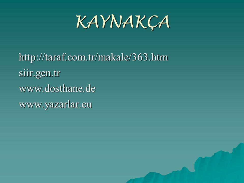 KAYNAKÇA http://taraf.com.tr/makale/363.htm siir.gen.tr