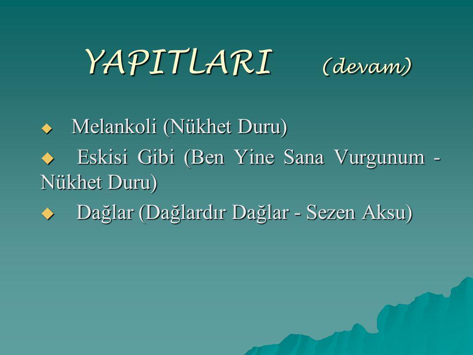 YAPITLARI (devam) Eskisi Gibi (Ben Yine Sana Vurgunum - Nükhet Duru)