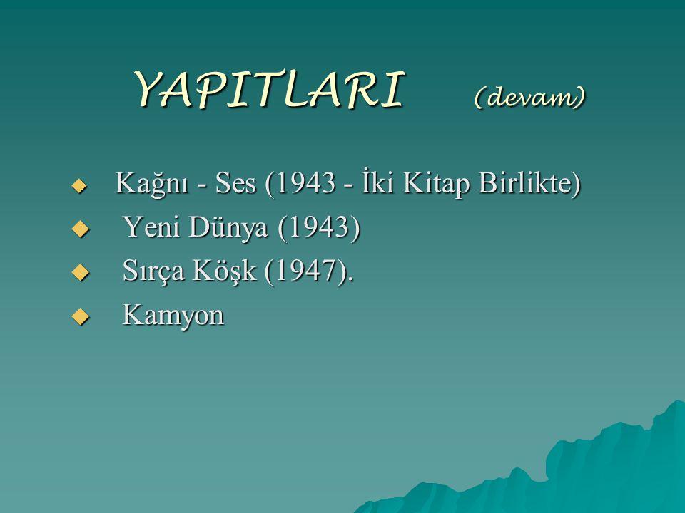 YAPITLARI (devam) Yeni Dünya (1943) Sırça Köşk (1947). Kamyon