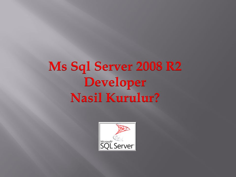 Ms Sql Server 2008 R2 Developer Nasil Kurulur