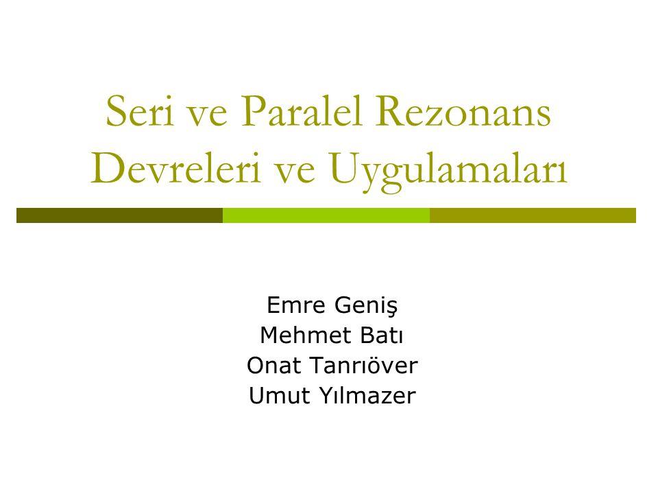 Seri ve Paralel Rezonans Devreleri ve Uygulamaları