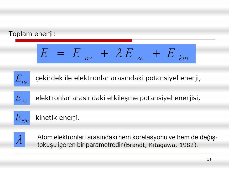 Toplam enerji: çekirdek ile elektronlar arasındaki potansiyel enerji, elektronlar arasındaki etkileşme potansiyel enerjisi,