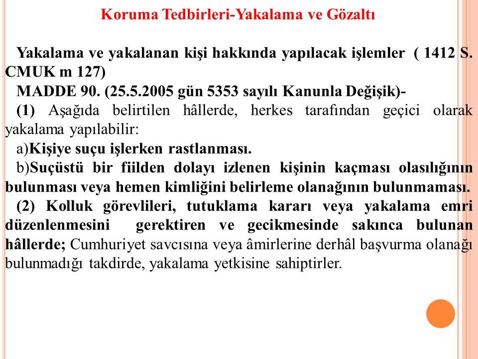 MADDE 90. (25.5.2005 gün 5353 sayılı Kanunla Değişik)-