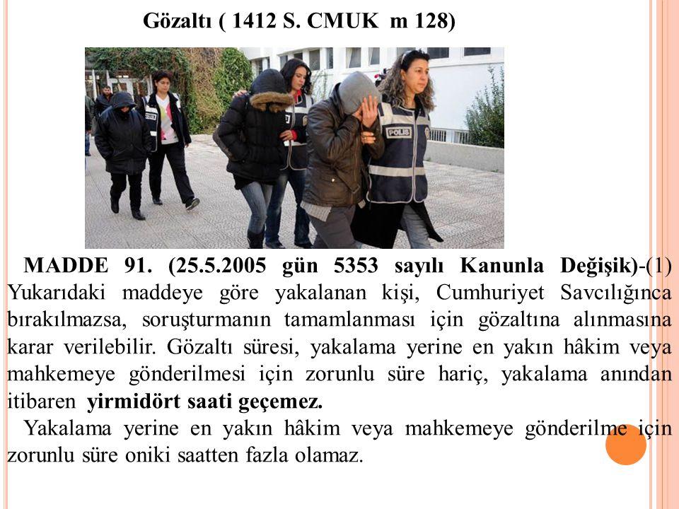 Gözaltı ( 1412 S. CMUK m 128)