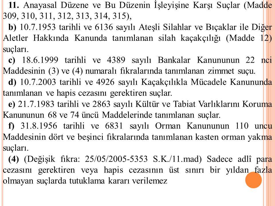 11. Anayasal Düzene ve Bu Düzenin İşleyişine Karşı Suçlar (Madde 309, 310, 311, 312, 313, 314, 315),
