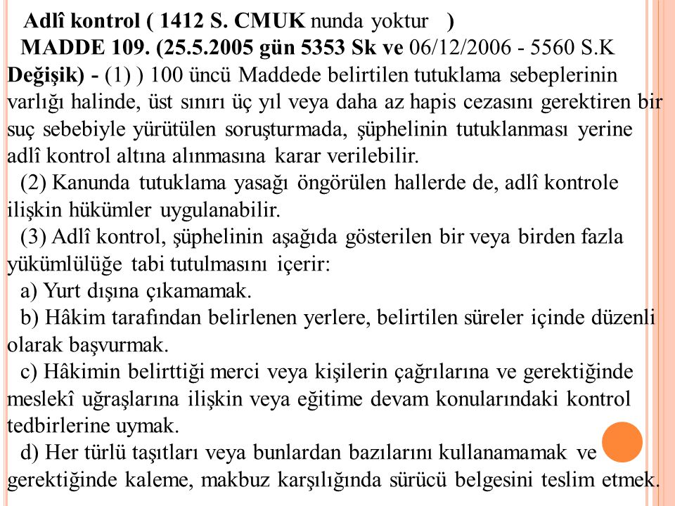 Adlî kontrol ( 1412 S. CMUK nunda yoktur )