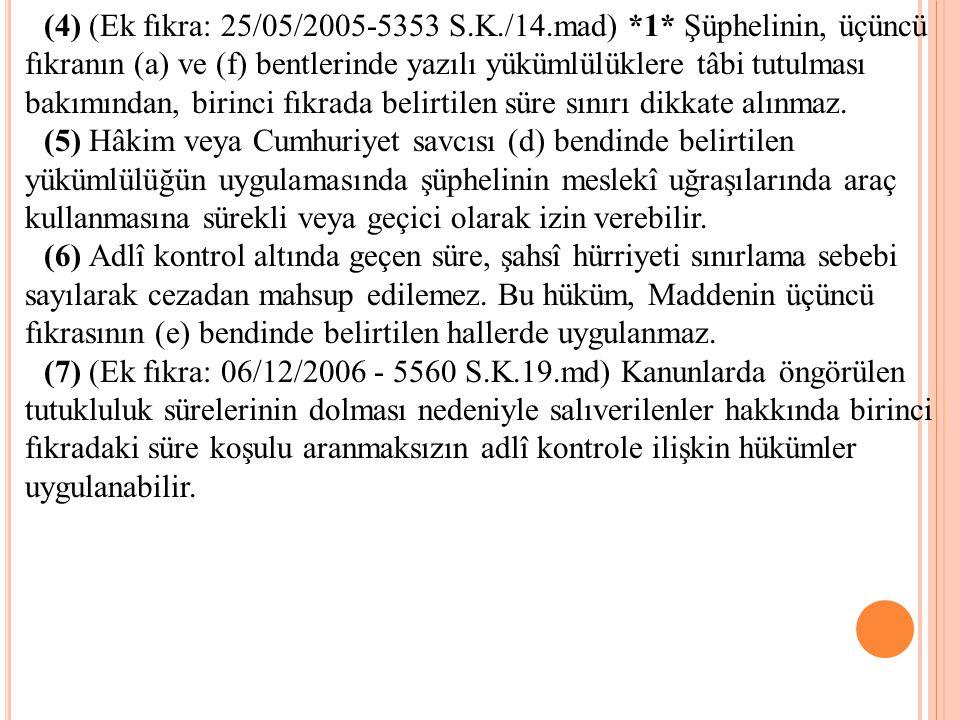 (4) (Ek fıkra: 25/05/2005-5353 S. K. /14. mad). 1