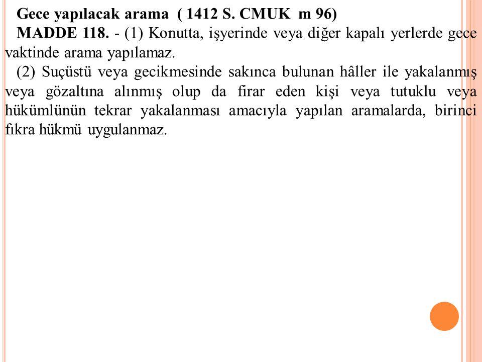 Gece yapılacak arama ( 1412 S. CMUK m 96)
