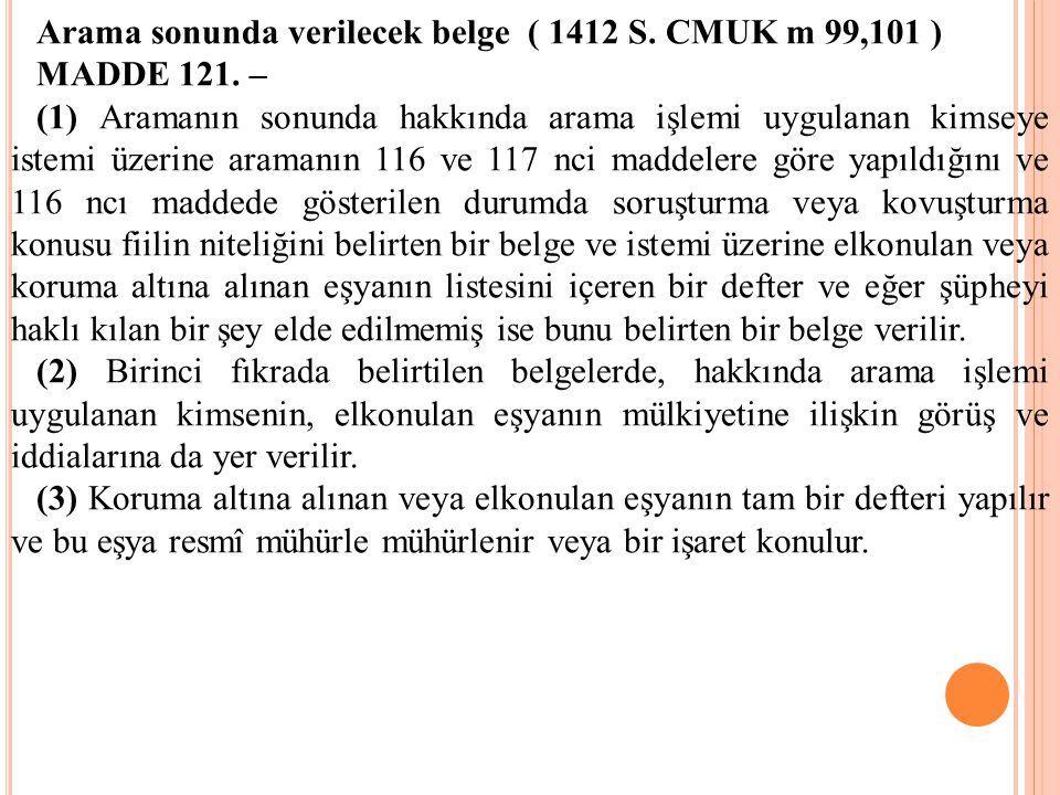 Arama sonunda verilecek belge ( 1412 S. CMUK m 99,101 )