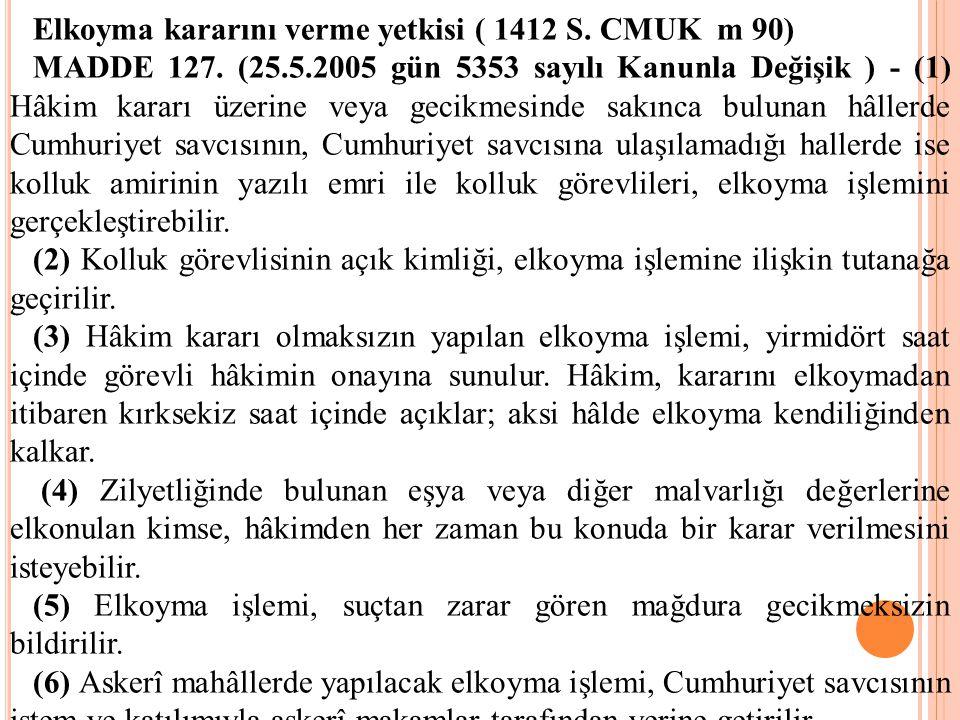 Elkoyma kararını verme yetkisi ( 1412 S. CMUK m 90)