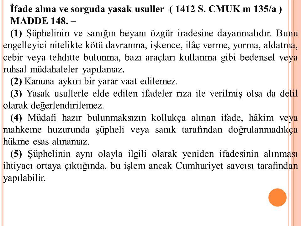 İfade alma ve sorguda yasak usuller ( 1412 S. CMUK m 135/a )