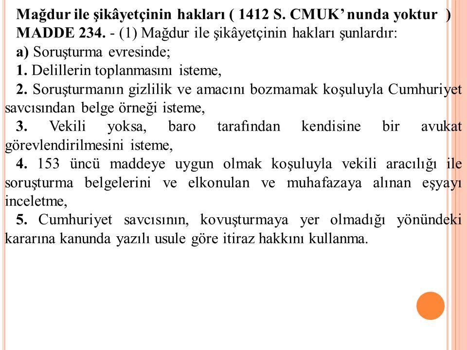 Mağdur ile şikâyetçinin hakları ( 1412 S. CMUK' nunda yoktur )