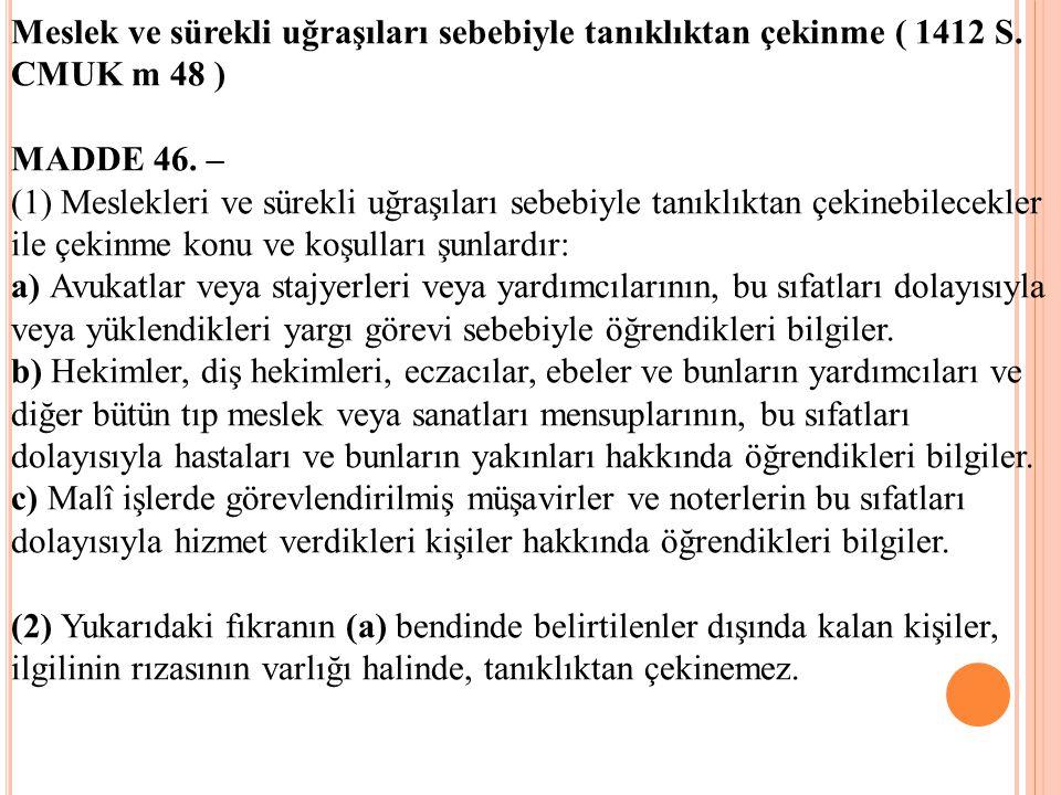 Meslek ve sürekli uğraşıları sebebiyle tanıklıktan çekinme ( 1412 S