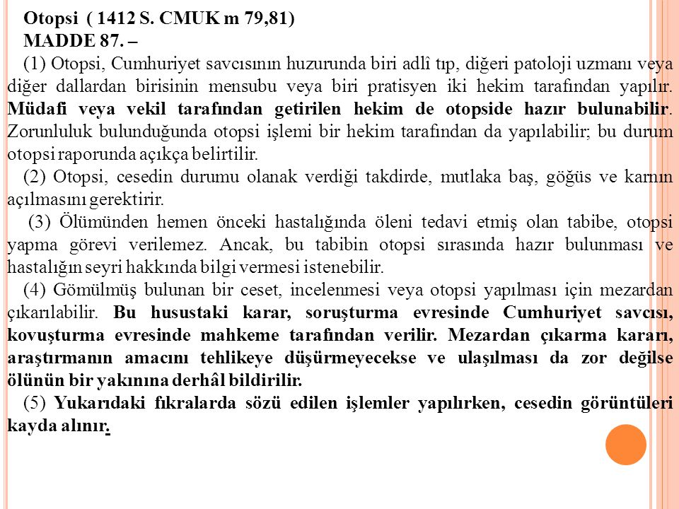 Otopsi ( 1412 S. CMUK m 79,81) MADDE 87. –