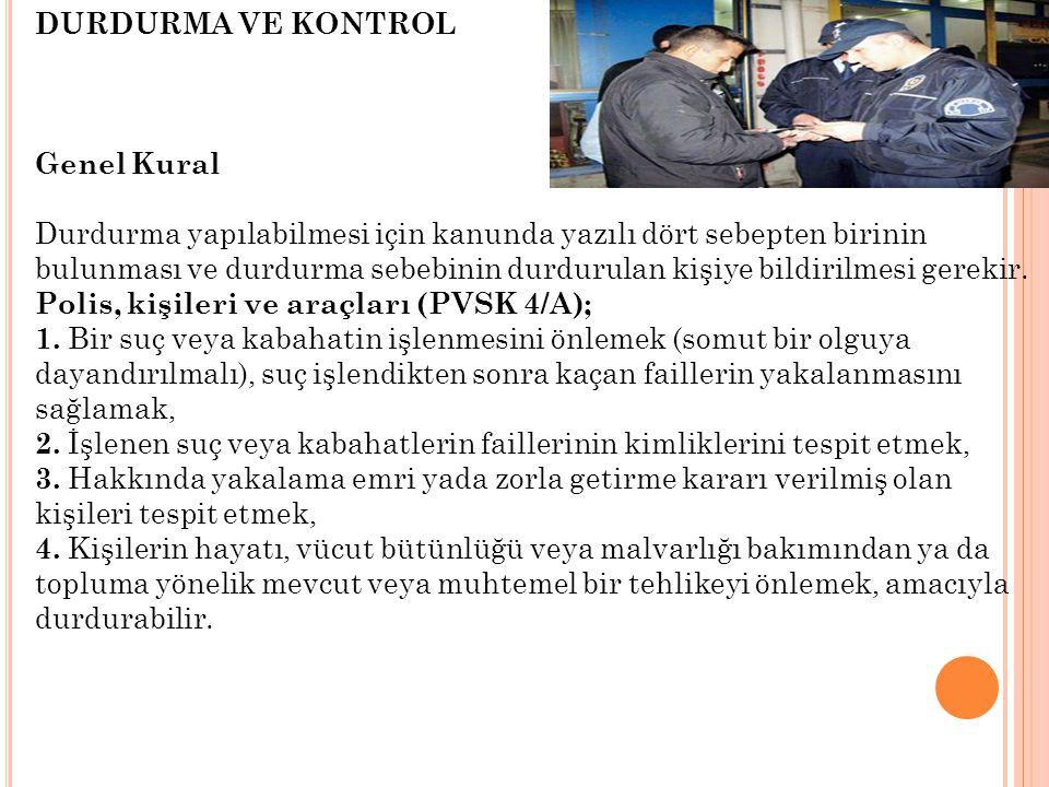 DURDURMA VE KONTROL Genel Kural.