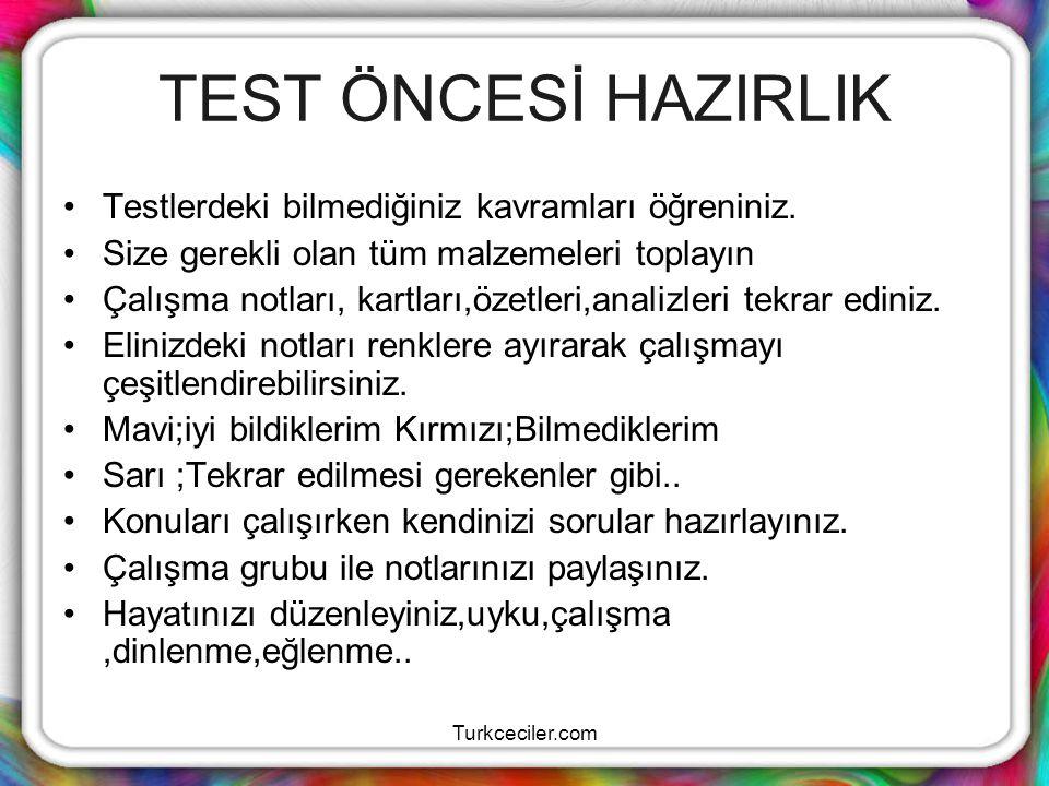 TEST ÖNCESİ HAZIRLIK Testlerdeki bilmediğiniz kavramları öğreniniz.