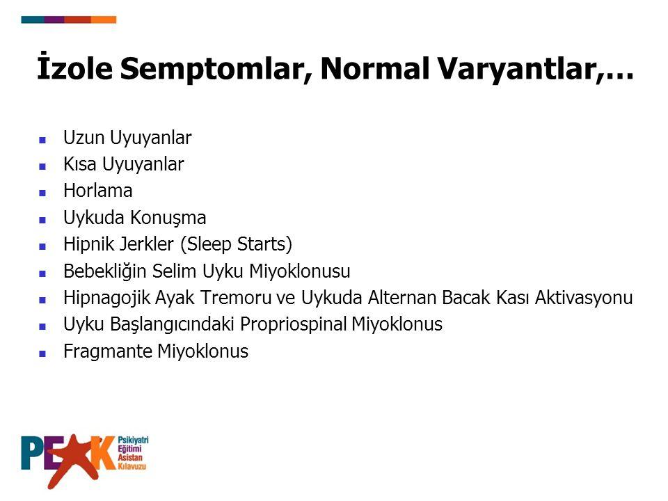 İzole Semptomlar, Normal Varyantlar,…