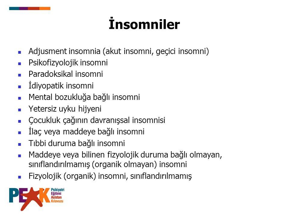 İnsomniler Adjusment insomnia (akut insomni, geçici insomni)