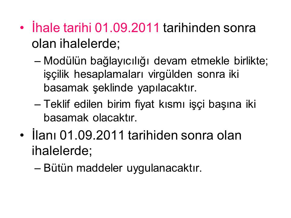 İhale tarihi 01.09.2011 tarihinden sonra olan ihalelerde;