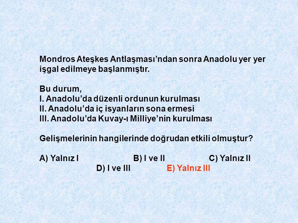 Mondros Ateşkes Antlaşması'ndan sonra Anadolu yer yer işgal edilmeye başlanmıştır.