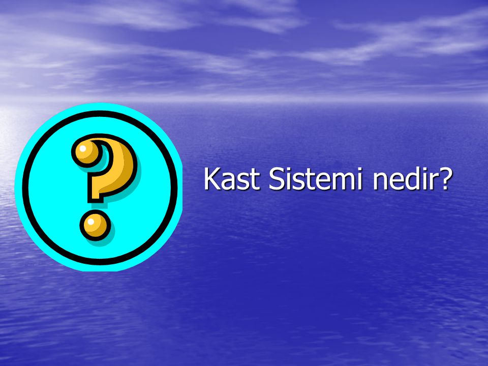 Kast Sistemi nedir