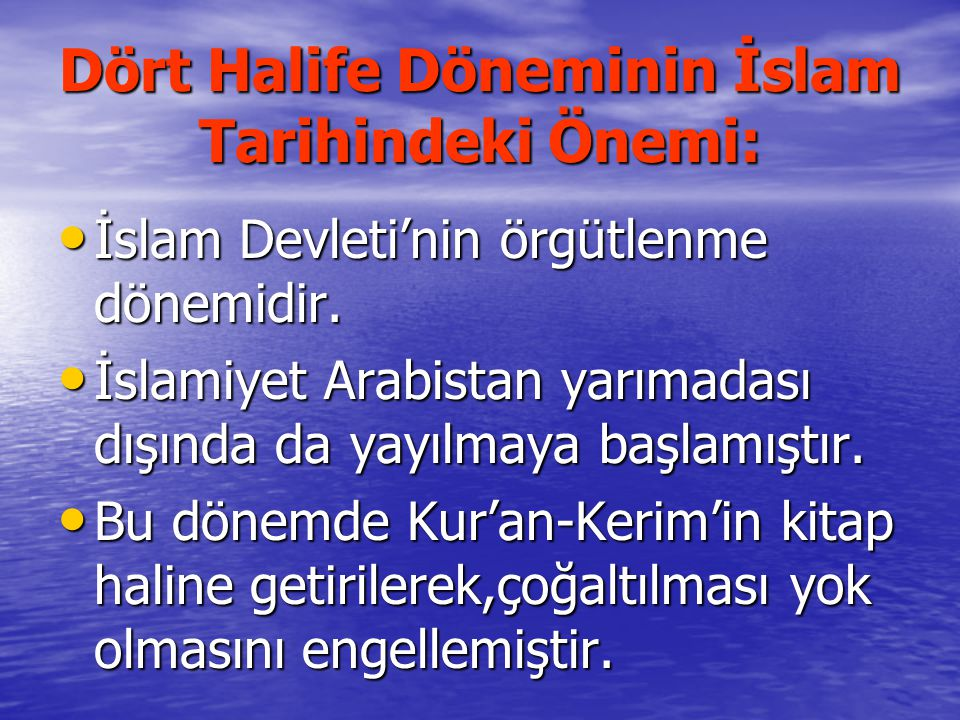 Dört Halife Döneminin İslam Tarihindeki Önemi: