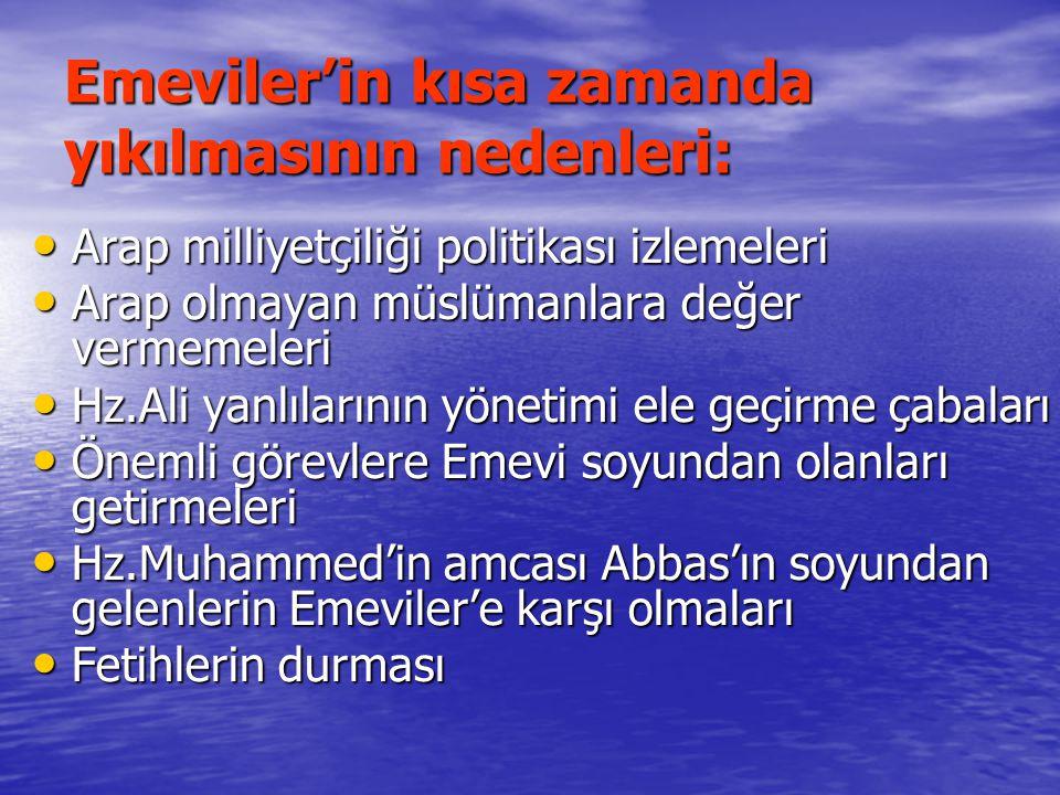 Emeviler'in kısa zamanda yıkılmasının nedenleri: