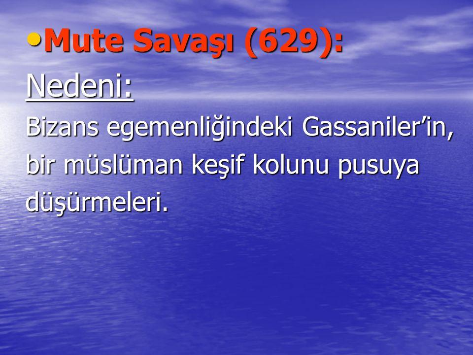 Mute Savaşı (629): Nedeni: Bizans egemenliğindeki Gassaniler'in,