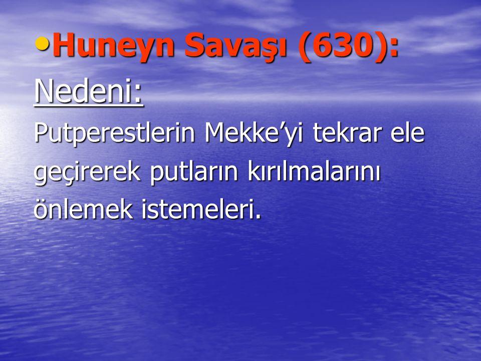 Huneyn Savaşı (630): Nedeni: Putperestlerin Mekke'yi tekrar ele