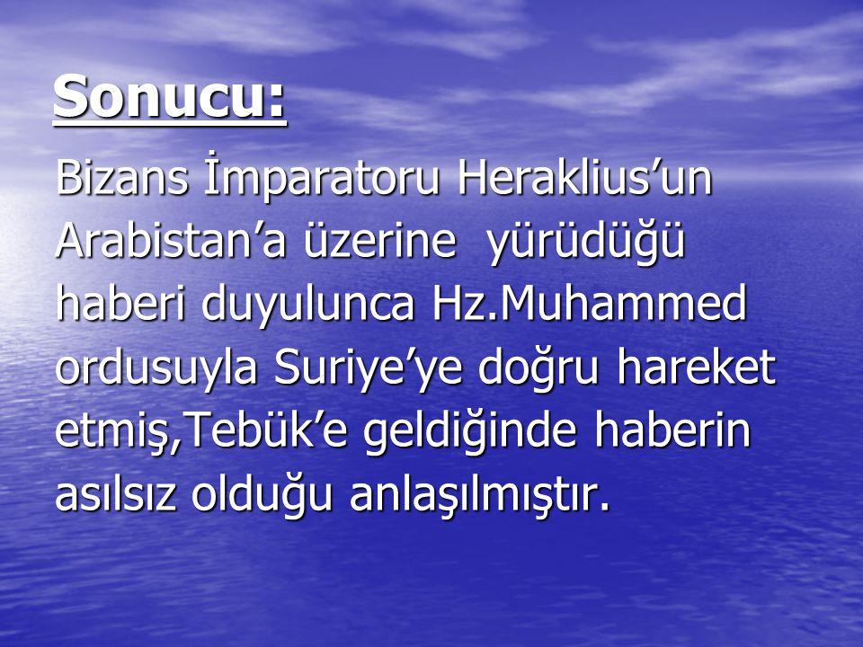 Sonucu: Bizans İmparatoru Heraklius'un Arabistan'a üzerine yürüdüğü