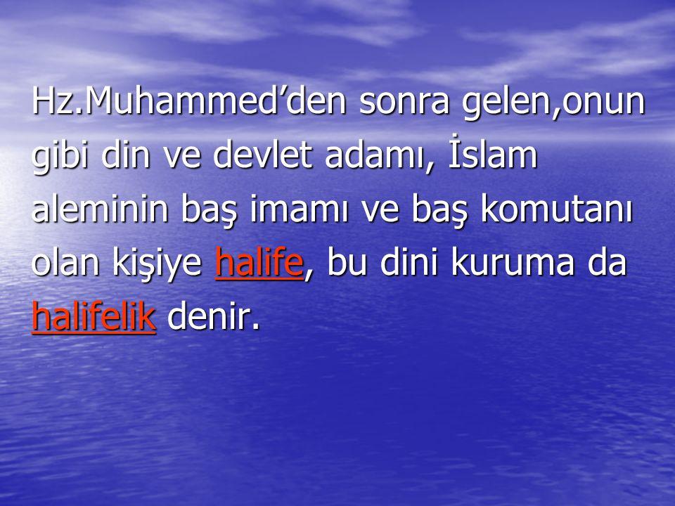 Hz.Muhammed'den sonra gelen,onun