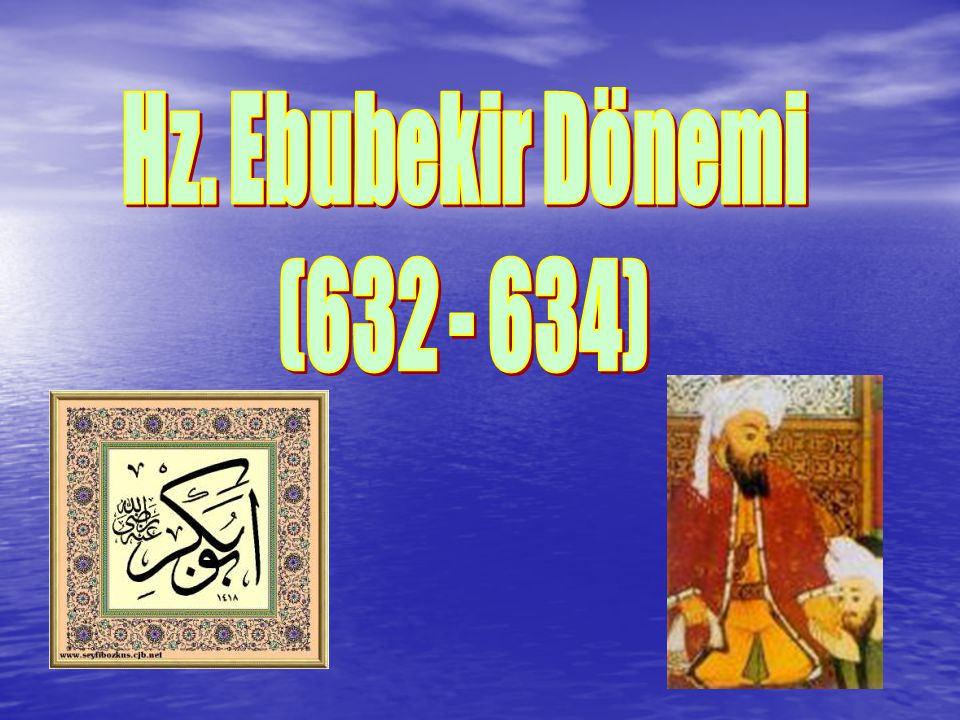 Hz. Ebubekir Dönemi (632 - 634)