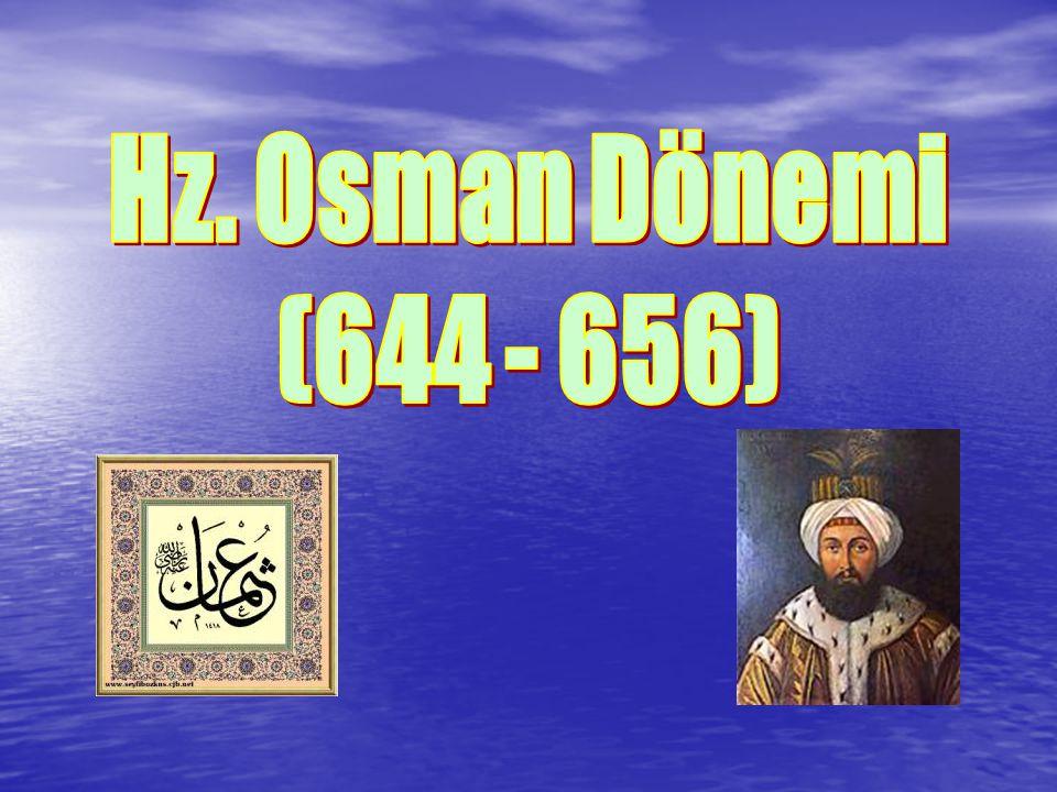 Hz. Osman Dönemi (644 - 656)