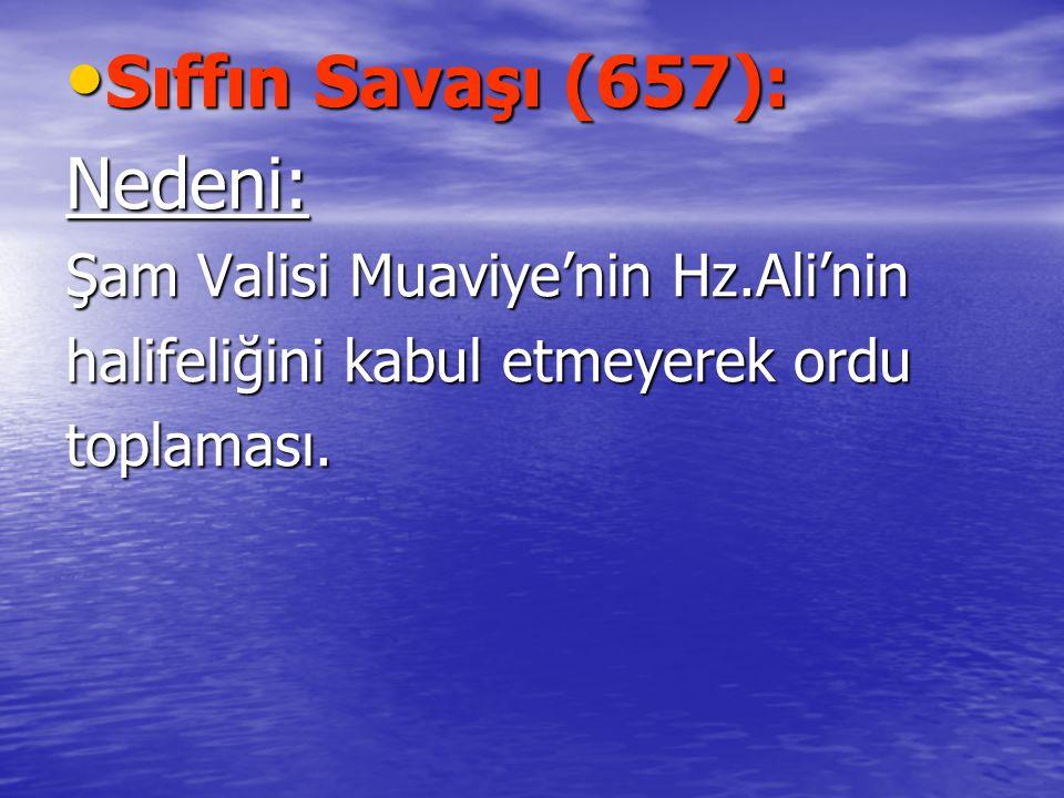 Sıffın Savaşı (657): Nedeni: Şam Valisi Muaviye'nin Hz.Ali'nin