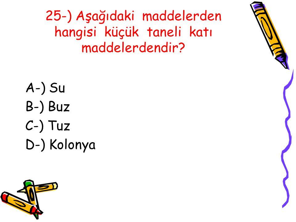 25-) Aşağıdaki maddelerden hangisi küçük taneli katı maddelerdendir
