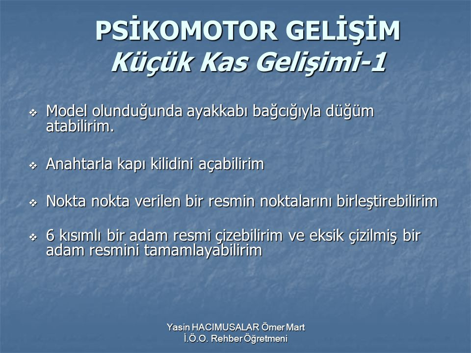 PSİKOMOTOR GELİŞİM Küçük Kas Gelişimi-1