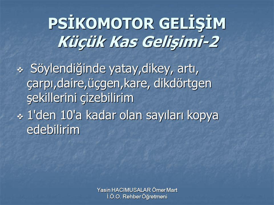 PSİKOMOTOR GELİŞİM Küçük Kas Gelişimi-2