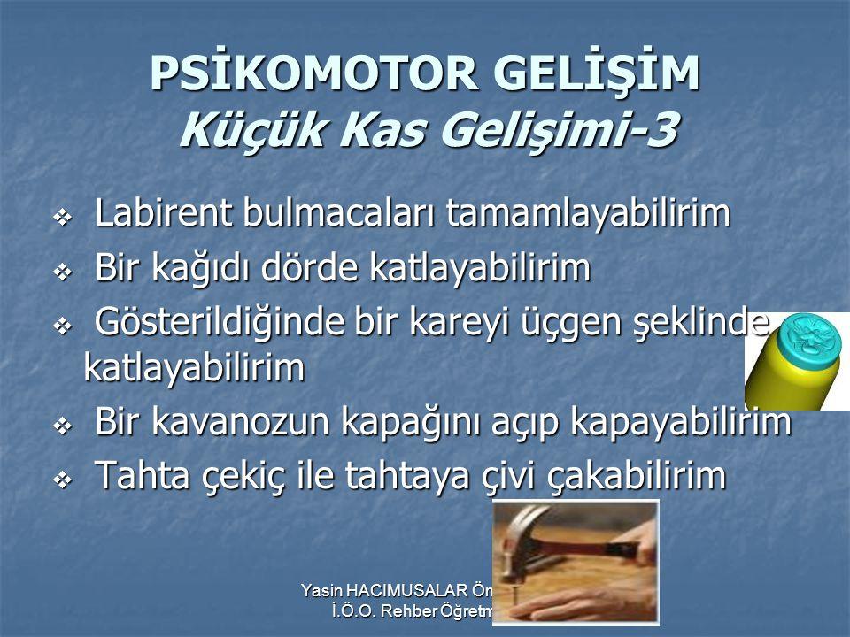 PSİKOMOTOR GELİŞİM Küçük Kas Gelişimi-3