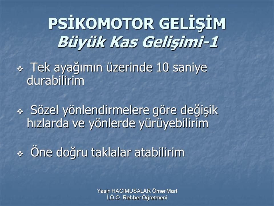 PSİKOMOTOR GELİŞİM Büyük Kas Gelişimi-1
