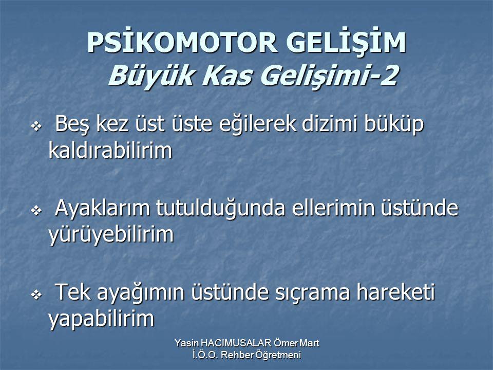 PSİKOMOTOR GELİŞİM Büyük Kas Gelişimi-2