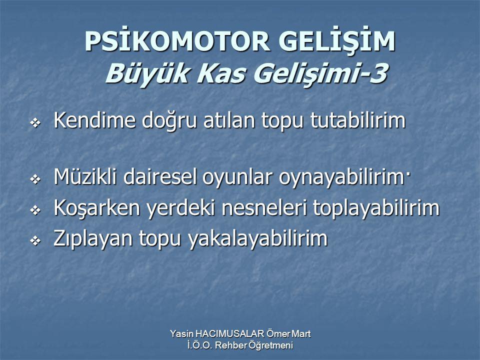 PSİKOMOTOR GELİŞİM Büyük Kas Gelişimi-3