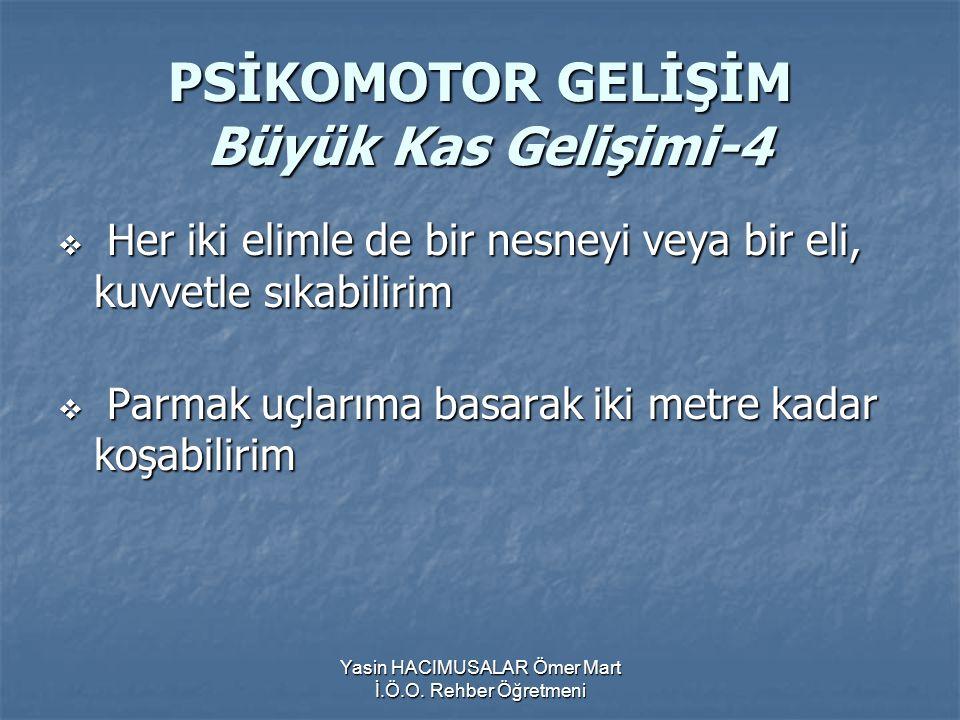 PSİKOMOTOR GELİŞİM Büyük Kas Gelişimi-4