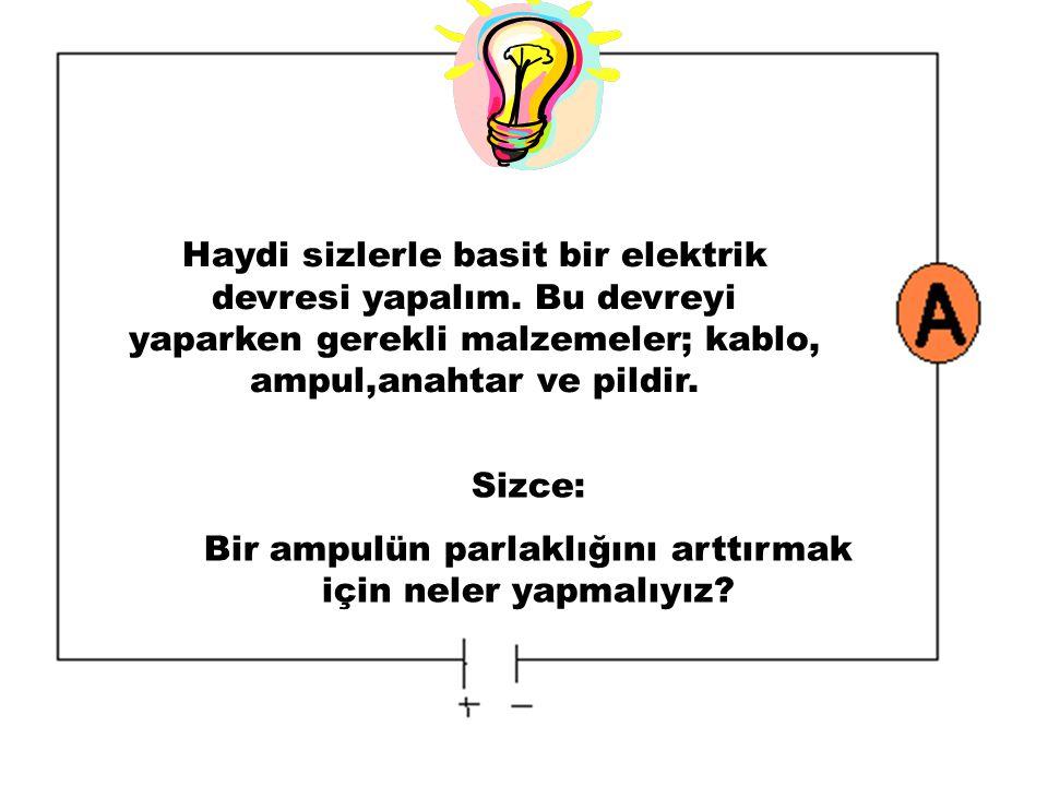 Bir ampulün parlaklığını arttırmak için neler yapmalıyız
