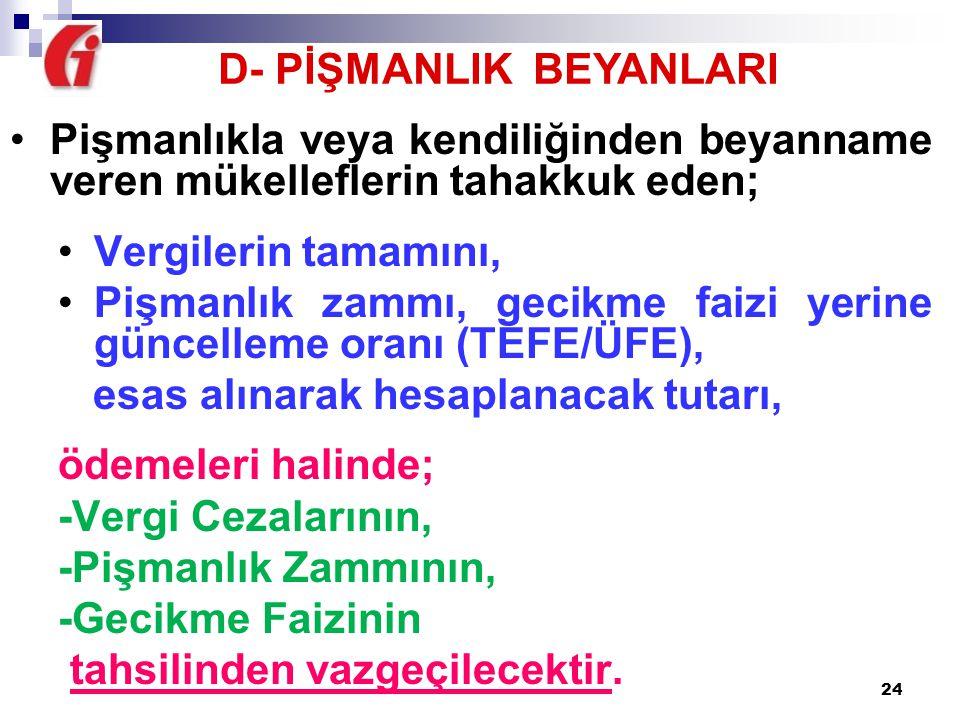 D- PİŞMANLIK BEYANLARI