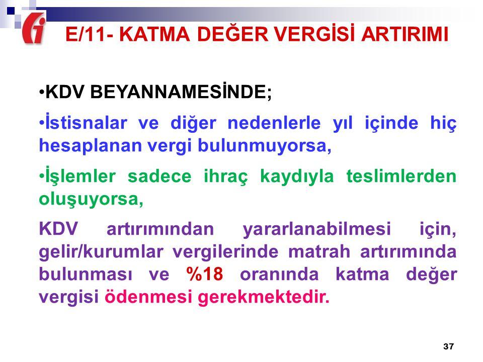 E/11- KATMA DEĞER VERGİSİ ARTIRIMI