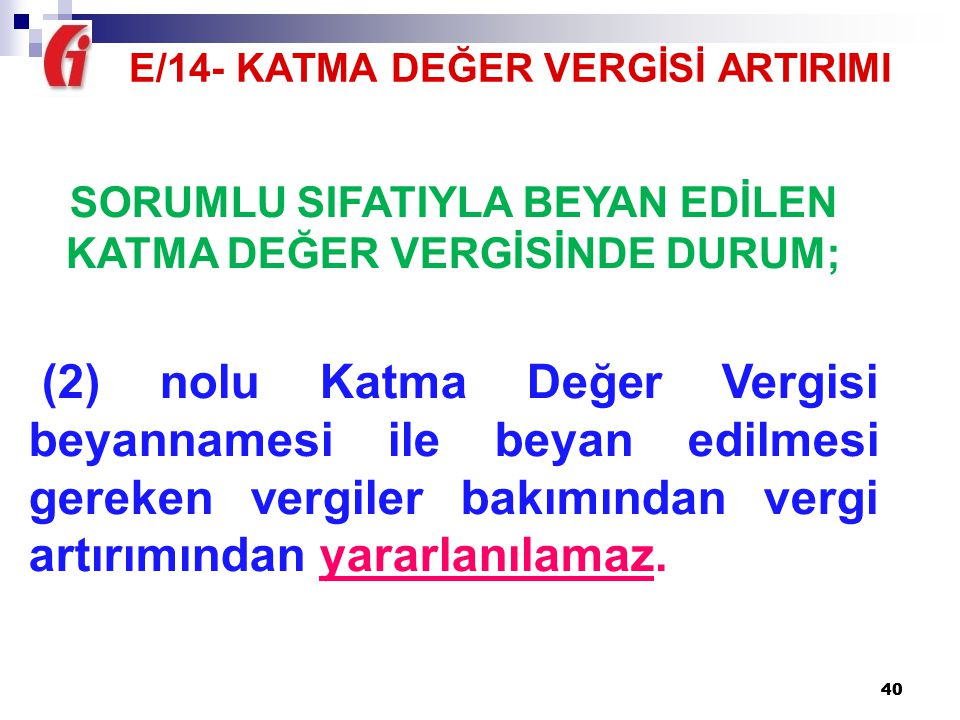 E/14- KATMA DEĞER VERGİSİ ARTIRIMI