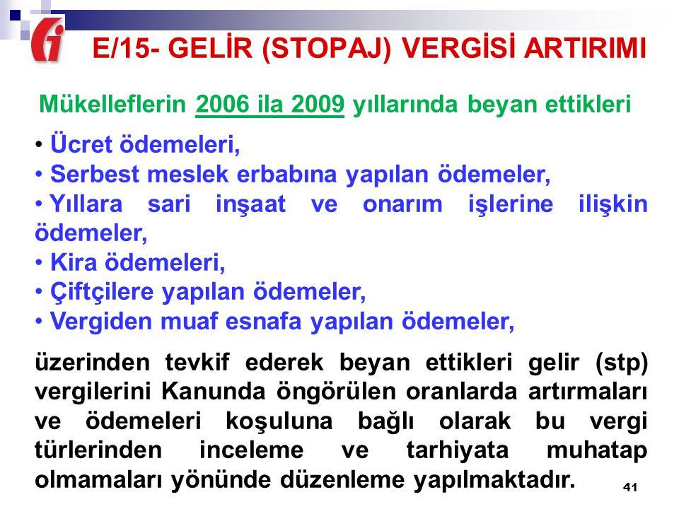 E/15- GELİR (STOPAJ) VERGİSİ ARTIRIMI